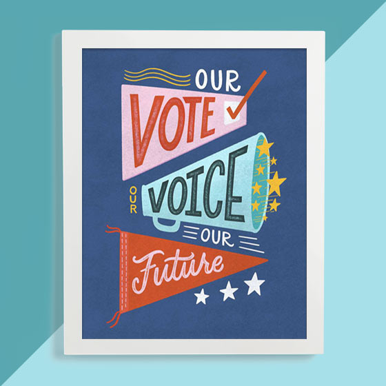 Our Voice Our Vote Our Future Art Print