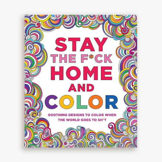Coloring Book titled Stay the F Home and Color
