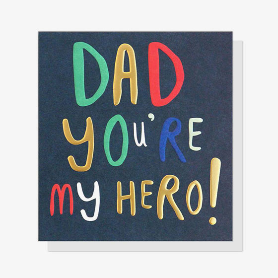 Colorful greeting card that reads, Dad, you're my hero.