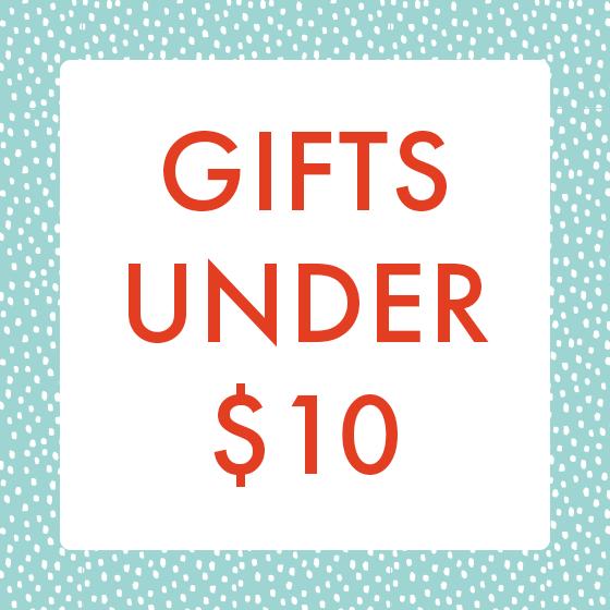 Gifts under ten dollars.