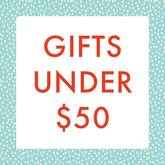 Gifts under fifty dollars.