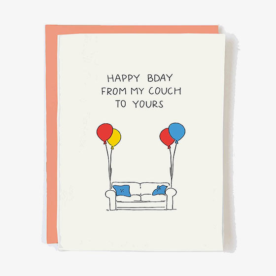 Greeting card featuring an illustrated couch with balloons that reads, Happy Bday from my couch to yours.